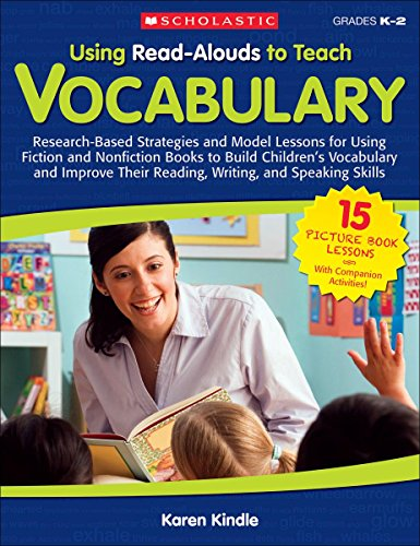 9780545165136: Using Read-Alouds to Teach Vocabulary: Research-Based Strategies and Model Lessons for Using Fiction and Nonfiction Books to Build Children's ... and Speaking Skills (Teaching Resources)
