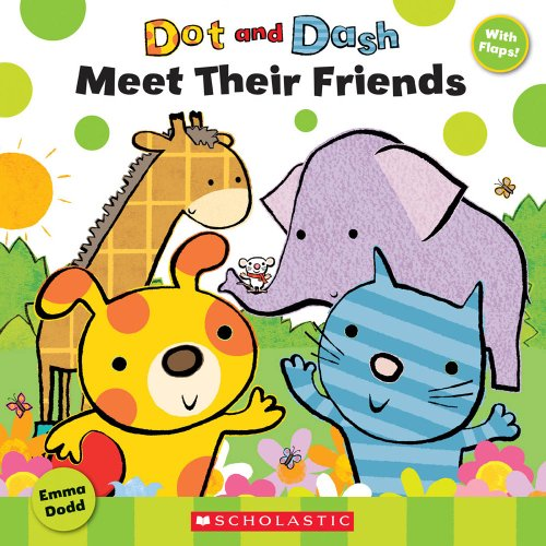 9780545166638: Dot and Dash Meet Their Friends