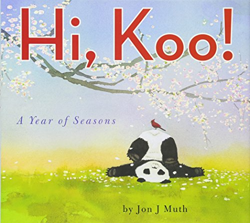 9780545166683: Hi, Koo!: A Year of Seasons