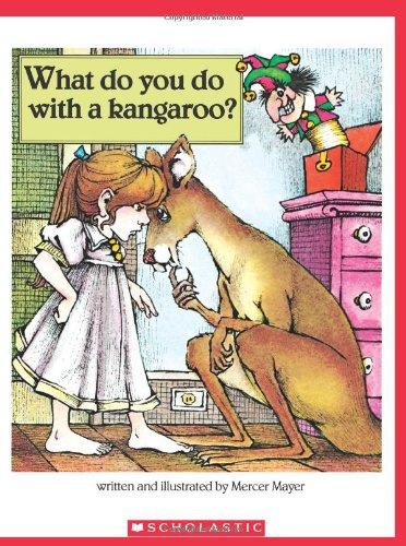 9780545169097: What Do You Do with a Kangaroo? (Scholastic Bookshelf)