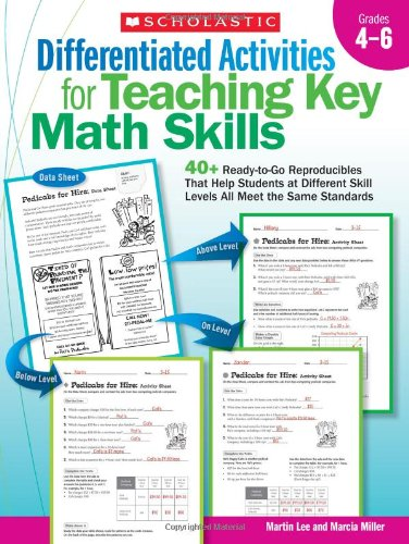 9780545172820: Differentiated Activities for Teaching Key Math Skills: Grades 4-6: 40+ Ready-to-Go Reproducibles That Help Students at Different Skill Levels All Meet the Same Standards