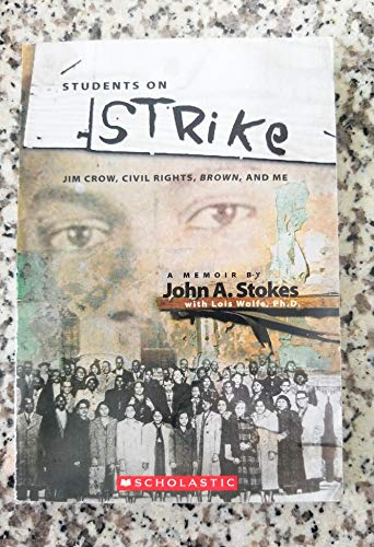 9780545174480: Students on Strike Jim Crow, Civil Rights, Brown, and Me