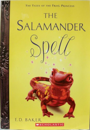 9780545174831: The Salamander Spell (Tales of the Frog Princess, Prequel)