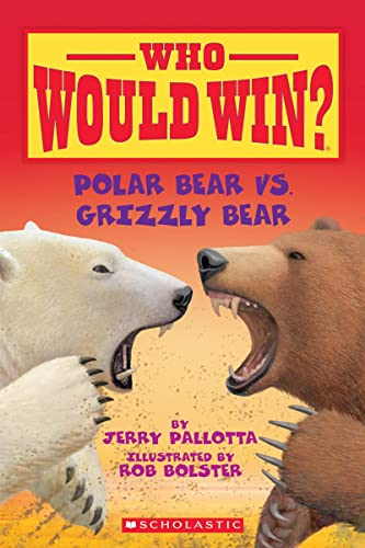 Who Would Win? Polar Bear vs. Grizzly Bear (9780545175722) by Jerry Pallotta