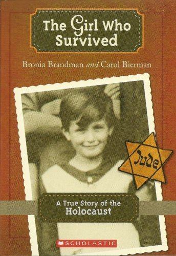 9780545175746: The Girl Who Survived: A True Story of the Holocaust