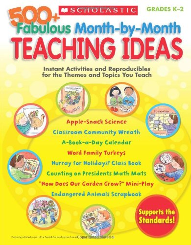 9780545176590: 500+ Fabulous Month-By-Month Teaching Ideas: Instant Activities and Reproducibles for the Themes and Topics You Teach