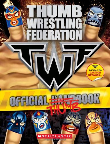 9780545176613: Thumb Wrestling Federation: Official Thumbbook
