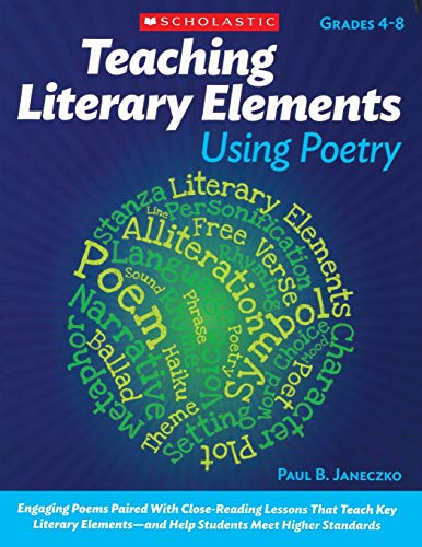 9780545195720: Teaching Literary Elements Using Poetry: Engaging Poems Paired With Close Reading Lessons That Teach Key Literary Elements to Meet the Common Core ELA Standards