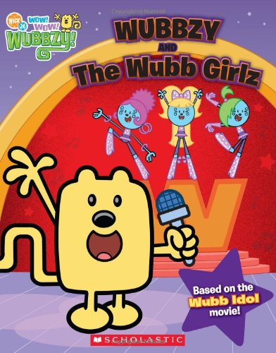 9780545197243: Wow! Wow! Wubbzy!: Wubbzy and the Wubb Girlz