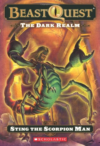 9780545200363: Sting the Scorpion Man (Dark Realm: The Beast Quest, No. 18)