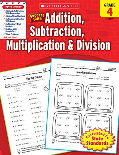 9780545200721: Scholastic Success with Addition, Subtraction, Multiplication & Division, Grade 4