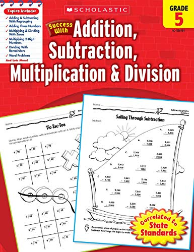 9780545201018: Scholastic Success with Addition, Subtraction, Multiplication & Division, Grade 5 (Success With Math)
