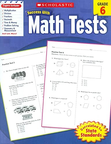Scholastic Success with Math Tests, Grade 6 (Scholastic Success with Workbooks: Tests Math) (9780545201117) by Scholastic