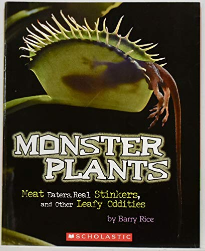 9780545203265: Monster Plants Meat Eaters, Real Stinkers, and Other Leafy Oddities