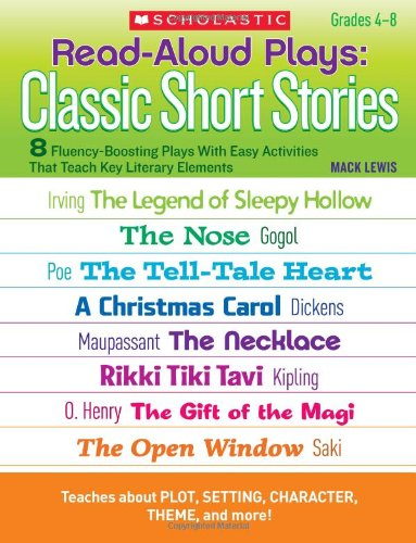 9780545204569: Read-Aloud Plays: Classic Short Stories: 8 Fluency-Boosting Plays With Easy Activities That Teach Key Literary Elements (Teaching Resources)