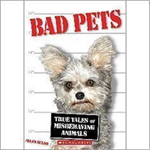 9780545206433: Bad Pets: True Tales of Misbehaving Animals