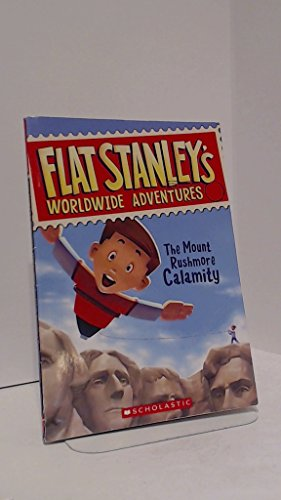 9780545206839: The Mount Rushmore Calamity (Flat Stanley's Worldwide Adventures, No. 1)