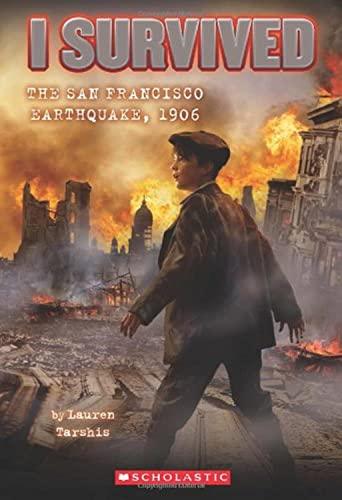 I Survived the San Francisco Earthquake, 1906: Tarshis, Lauren