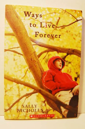 Ways to Live Forever: Sally Nicholls