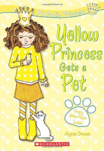9780545208529: Perfectly Princess #6: Yellow Princess Gets a Pet