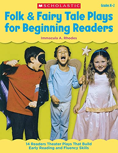 9780545209281: Folk & Fairy Tale Plays for Beginning Readers, Grades K-2: 14 Easy, Read-Aloud Plays Based on Favorite Tales That Build Early Reading and Fluency Skil