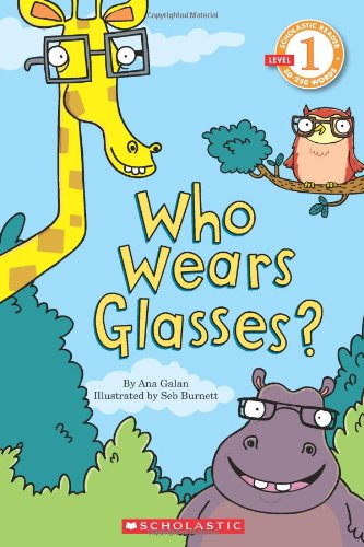 9780545210201: Scholastic Reader Level 1: Who Wears Glasses?
