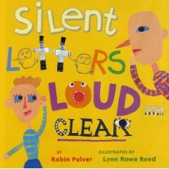 9780545211314: Silent Letters Loud and Clear [Taschenbuch] by Robin Pulver