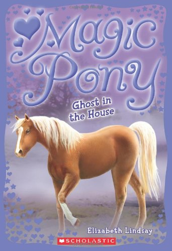9780545213219: Ghost in the House (Magic Pony #2)