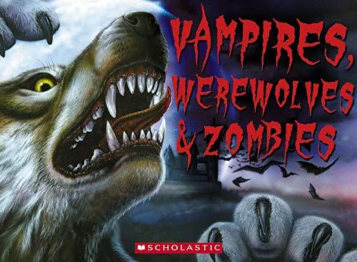 9780545214735: Vampires, Werewolves & Zombies