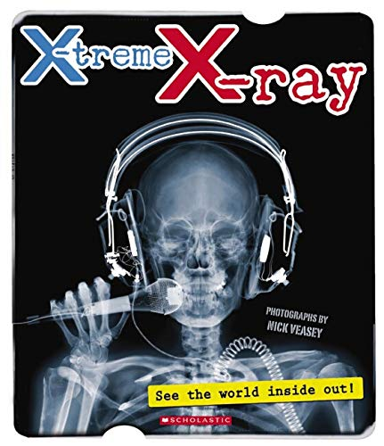 X-treme X-ray: See the World Inside Out!: Nick Veasey