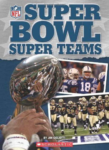 NFL: Super Bowl Super Teams: Scholastic; Gigliotti, Jim