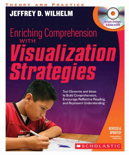9780545218849: Enriching Comprehension With Visualization Strategies: Text Elements and Ideas to Build Comprehension, Encourage Reflective Reading, and Represent Understanding