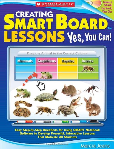 9780545221344: Creating Smart Board Lessons: Yes, You Can!: Easy Step-By-Step Directions for Using Smart Notebook Software to Develop Powerful, Interactive Lessons T