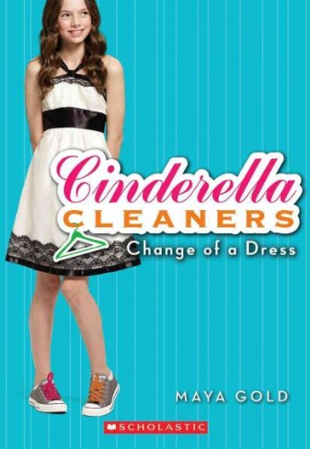 9780545221603: Change of a Dress (Cinderella Cleaners, No. 1)