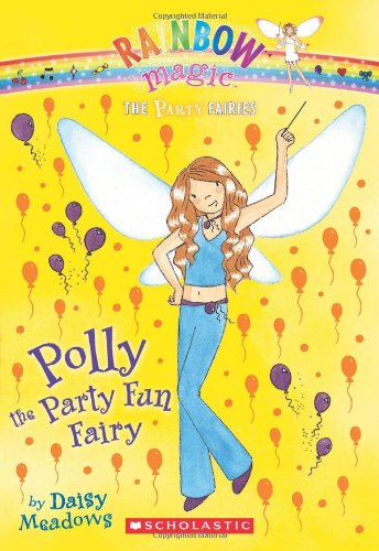 9780545221726: Polly the Party Fun Fairy (Rainbow Magic: Party Fairies #5)