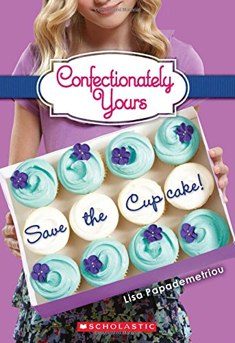 9780545222280: Save the Cupcake! (Confectionately Yours)