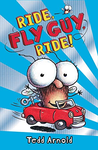 Ride, Fly Guy, Ride! (Fly Guy #11): Arnold, Tedd