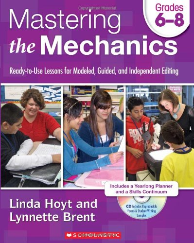 9780545223003: Mastering the Mechanics: Grades 6–8: Ready-to-Use Lessons for Modeled, Guided and Independent Editing