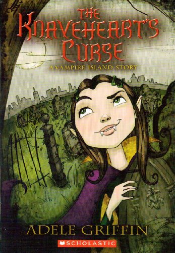 The Knaveheart's Curse a Vampire Island Story: Adele Griffin