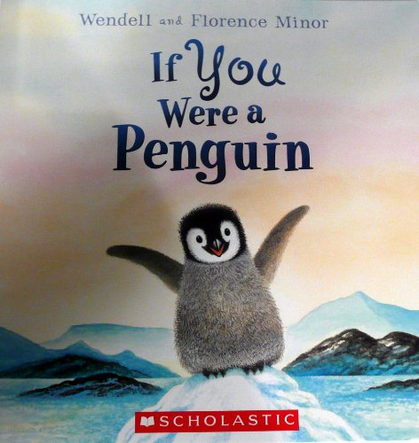 9780545224024: If You Were a Penguin by Wendell & Florence Minor (2010) Paperback