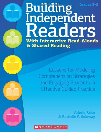 9780545227551: Building Independent Readers With Interactive Read-Alouds & Shared Reading: Lessons for Modeling Comprehension Strategies and Engaging Students in Effective Guided Practice