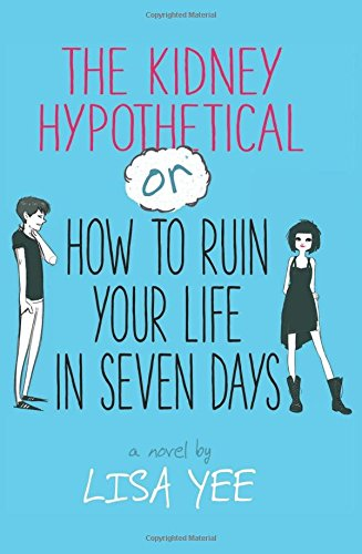 9780545230957: The Kidney Hypothetical Or How to Ruin Your Life in Seven Days