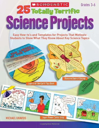 9780545231398: 25 Totally Terrific Science Projects: Easy How-to's and Templates for Projects That Motivate Students to Show What They Know About Key Science Topics