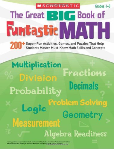 9780545231404: The Great BIG Book of Funtastic Math: 200+ Super-Fun Activities, Games, and Puzzles That Help Students Master Must-Know Math Skills and Concepts