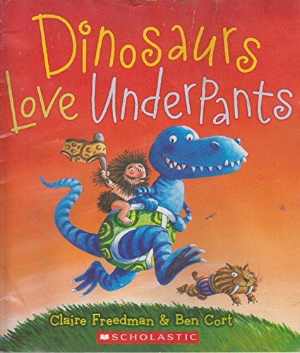 Dinosaurs Love Underpants: Claire Freedman