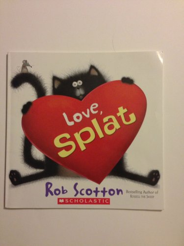 9780545232531: Love, Splat [Taschenbuch] by Rob Scotton