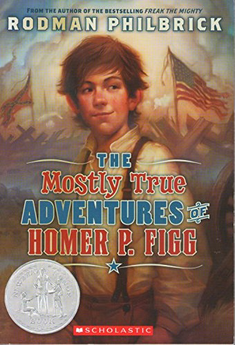 9780545235099: [THE MOSTLY TRUE ADVENTURES OF HOMER P. FIGG]BY PHILBRICK, RODMAN(AUTHOR)[HARDCOVER][THE MOSTLY TRUE ADVENTURES OF HOMER P. FIGG]ON 2009