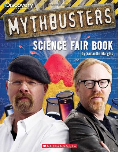 9780545237451: MythBusters Science Fair Book