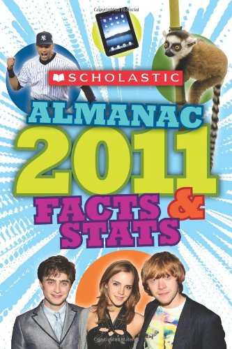 9780545237611: Scholastic Almanac 2011: Facts & Stats (Scholastic Almanac for Kids)