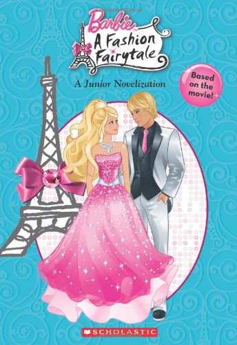 Barbie: Barbie and the Fashion Fairytale: Scholastic